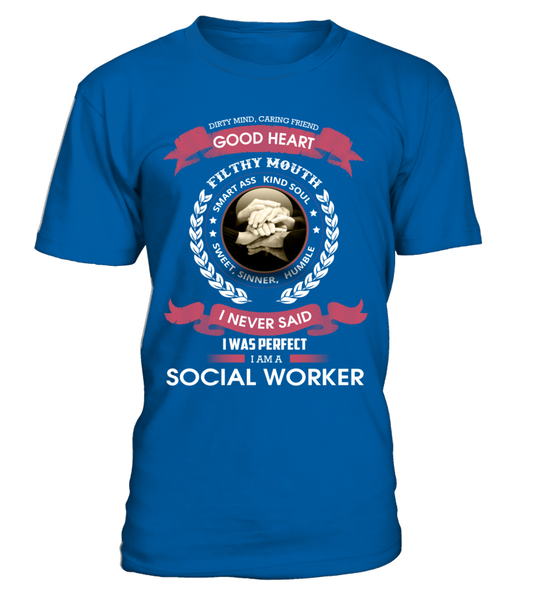 I Never Said I Was Perfect - I'm A Social Worker Shirt - Giggle Rich - 2