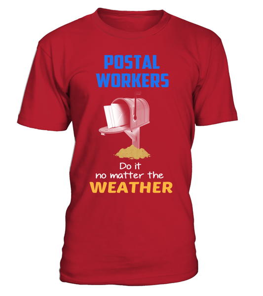 Postal Workers Do It No Matter The Weather Shirt - Giggle Rich - 8