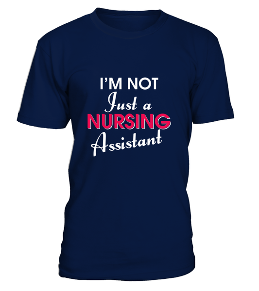 I'M Not Just A Nursing Assistant Shirt - Giggle Rich - 25