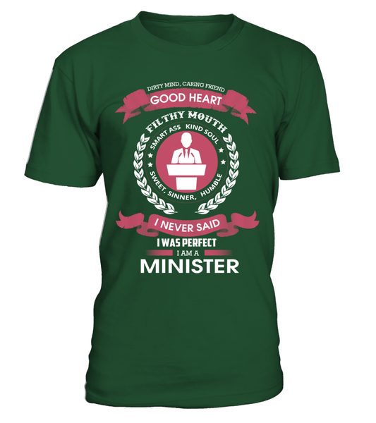 I Never Said I Was Perfect - I'm A Minister Shirt - Giggle Rich - 1