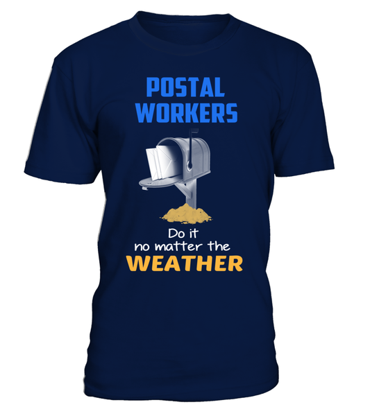 Postal Workers Do It No Matter The Weather Shirt - Giggle Rich - 1