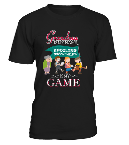 Grandma Is My Name And Spoiling Is My Game Shirt - Giggle Rich - 1