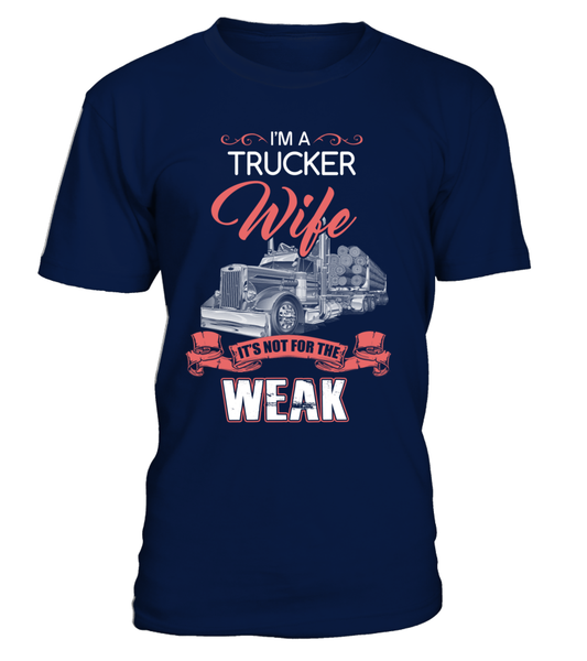 I'm Trucker Wife - It's Not For The Week Shirt - Giggle Rich - 1