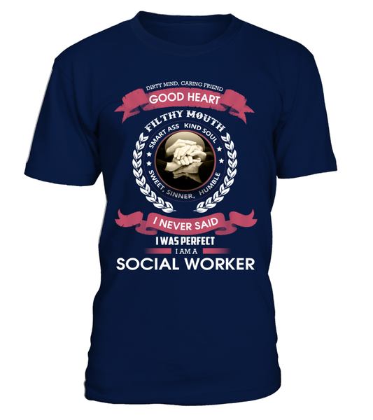 I Never Said I Was Perfect - I'm A Social Worker Shirt - Giggle Rich - 3
