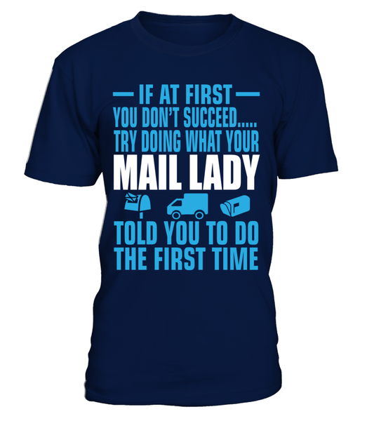 If At First Your Mail Lady Shirt - Giggle Rich - 17