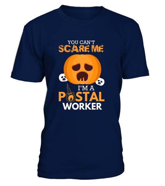 You Can't Scare Me I'm A Postal Worker Shirt - Giggle Rich - 16