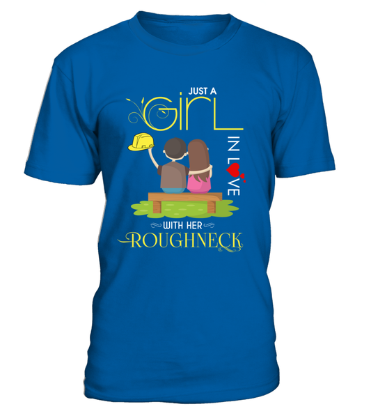 Just A Girl In Love With Her Roughneck Shirt - Giggle Rich - 4