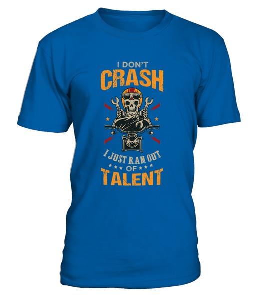 I Don't Crash - I Just Ran Out Of Talent