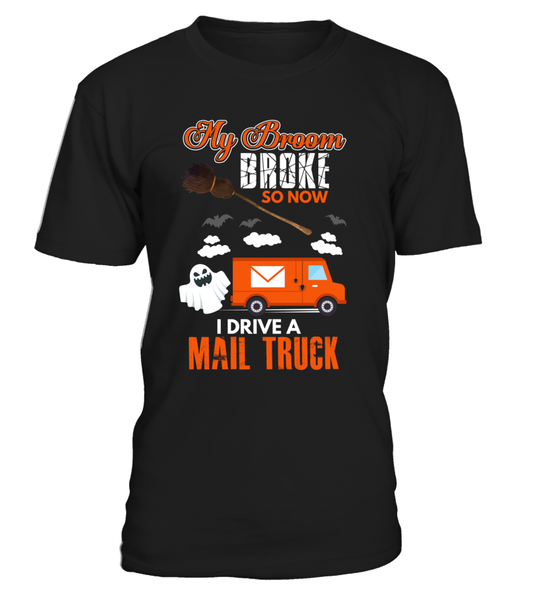 My Broom Broke So Now I Drive A Mail Truck Shirt - Giggle Rich - 5