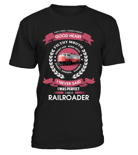 I Never Said I Was Perfect - I'm A Railroader Shirt - Giggle Rich - 4