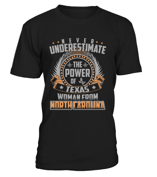 Never Underestimate The Power Of Texas Woman From North Carolina