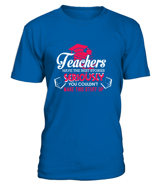 Teachers Have The Best Stories Shirt - Giggle Rich - 17