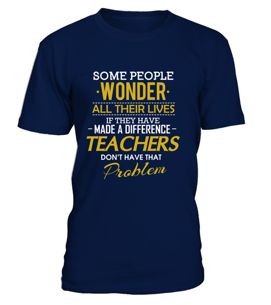 Teachers Don't Have That Problem. Shirt - Giggle Rich - 3