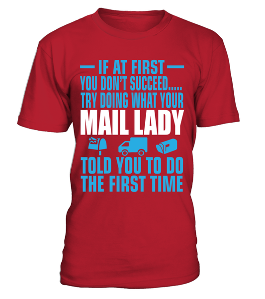 If At First Your Mail Lady Shirt - Giggle Rich - 16