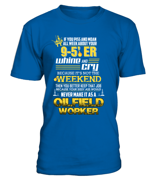 Don't Whine, You Are An Oilfield Worker Shirt - Giggle Rich - 4