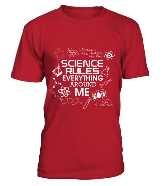 Science Rules Everything Around Me Shirt - Giggle Rich - 7