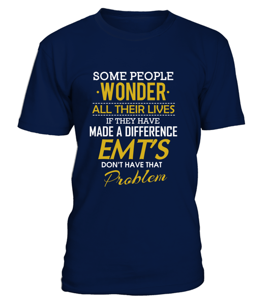 EMT's Don't Have That Problem Shirt - Giggle Rich - 4