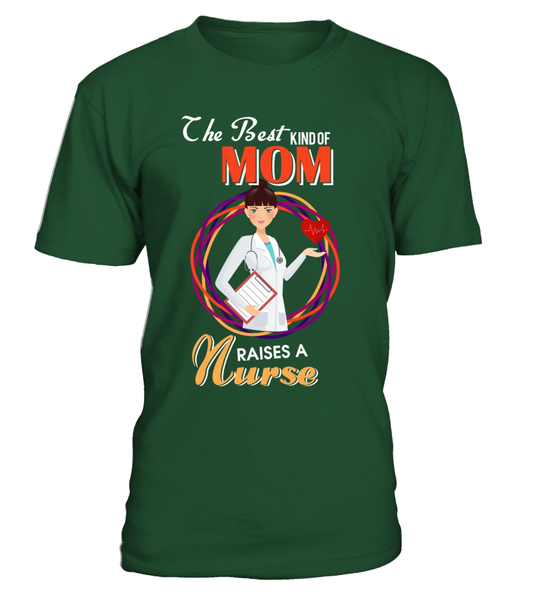 The Best Kind Of MOM Raises A Nurse Shirt - Giggle Rich - 1