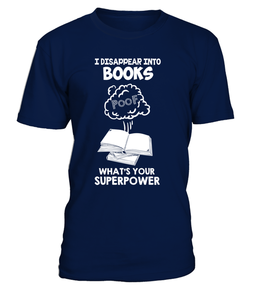 I Disappear Into Books - What's Your Superpower? Shirt - Giggle Rich - 6