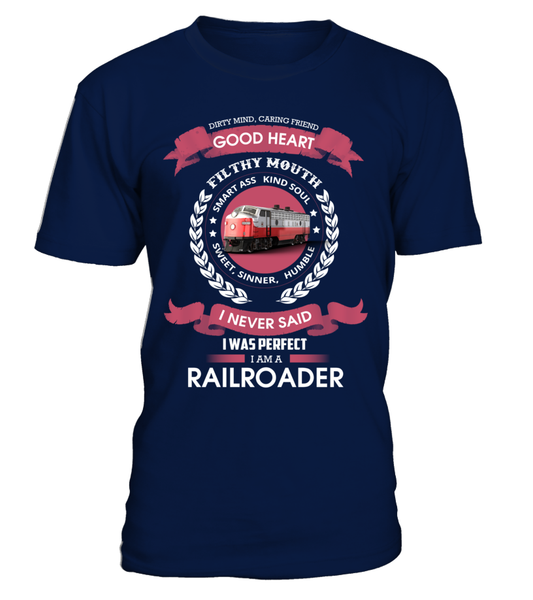 I Never Said I Was Perfect - I'm A Railroader Shirt - Giggle Rich - 3