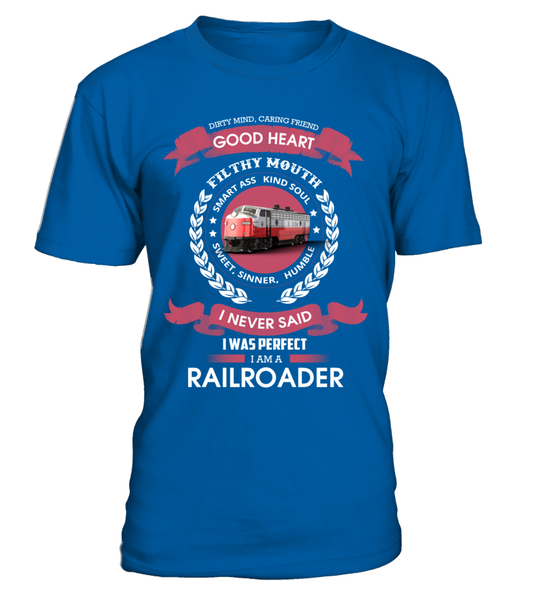 I Never Said I Was Perfect - I'm A Railroader Shirt - Giggle Rich - 2