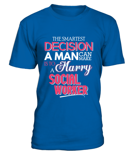 The Smartest Decision A Man Can Make Is To Marry A Social Worker Shirt - Giggle Rich - 8