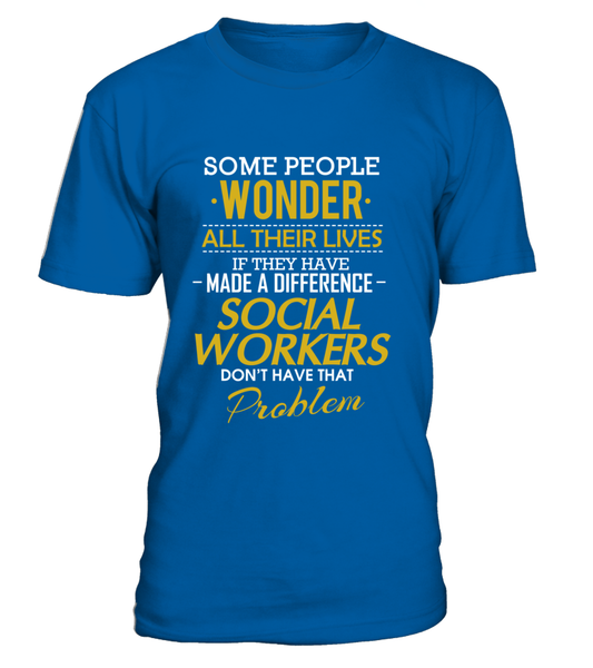 Social Workers Don't Have That Problem. Shirt - Giggle Rich - 4