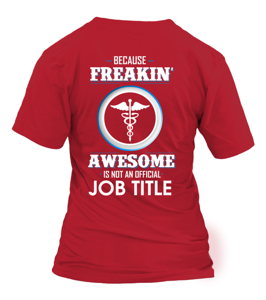 Because Freakin, Awesome Is Not An Official Job Title Shirt - Giggle Rich - 5