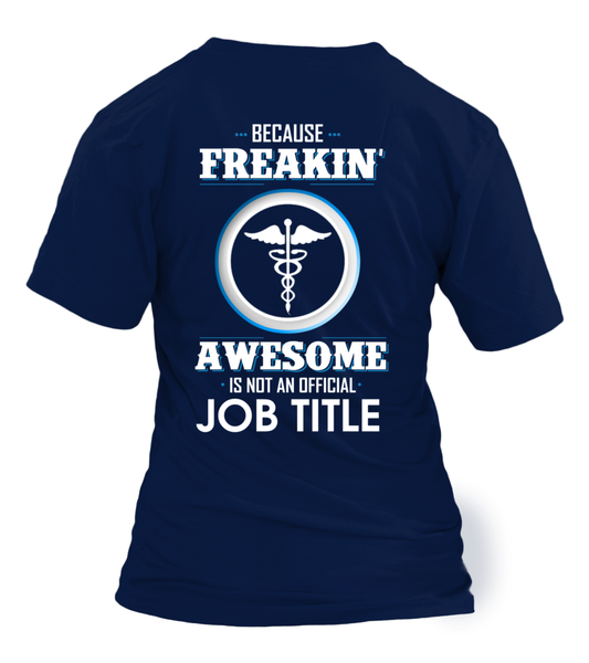 Because Freakin, Awesome Is Not An Official Job Title Shirt - Giggle Rich - 6