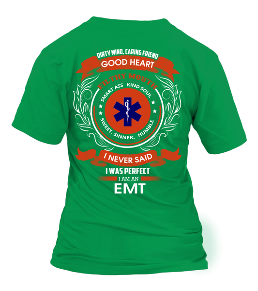 I Never Said I Was Perfect - I'm an EMT Shirt - Giggle Rich - 18