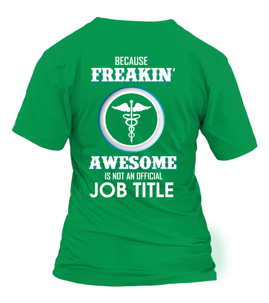 Because Freakin, Awesome Is Not An Official Job Title Shirt - Giggle Rich - 3