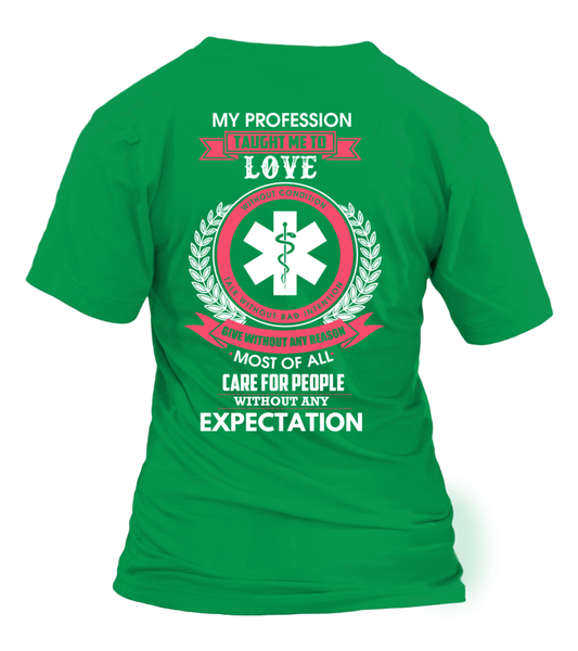 My Profession Taught Me To Love - EMT Shirt - Giggle Rich - 18