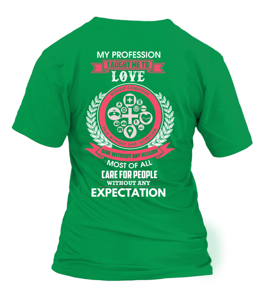 My Profession Taught Me To Love Shirt - Giggle Rich - 28