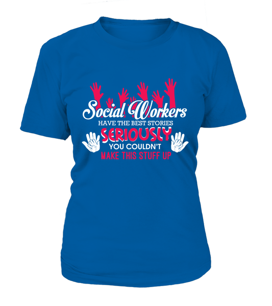 Social Workers Have The Best Stories Shirt - Giggle Rich - 10