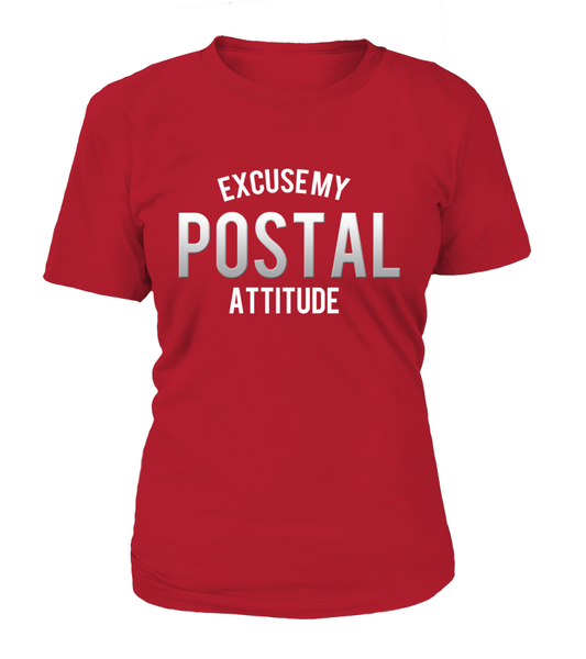 Excuse My Postal Attitude Shirt - Giggle Rich - 11