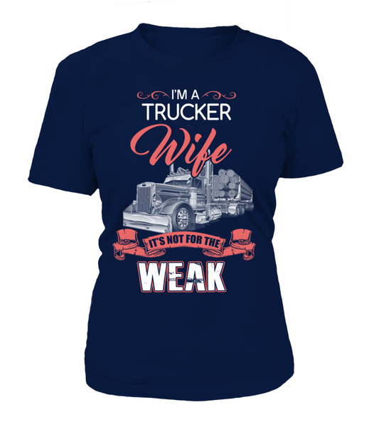 I'm Trucker Wife - It's Not For The Week Shirt - Giggle Rich - 14