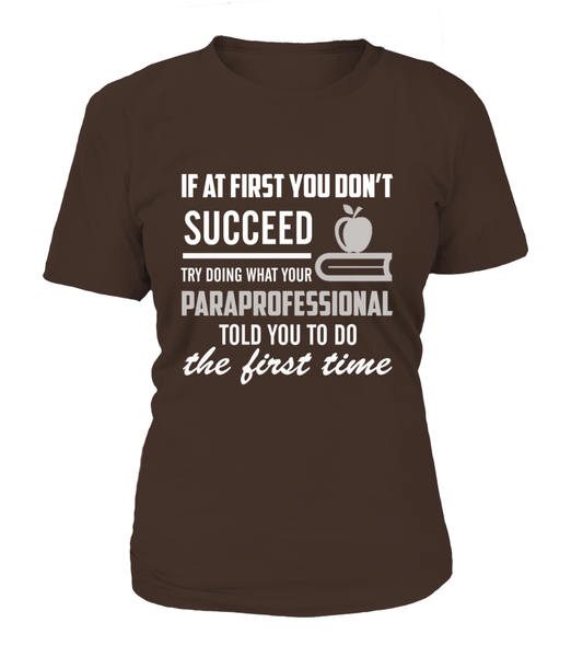 If At First You Don't Succeed Try Doing What Your Paraprofessional Told You To Do The First Time