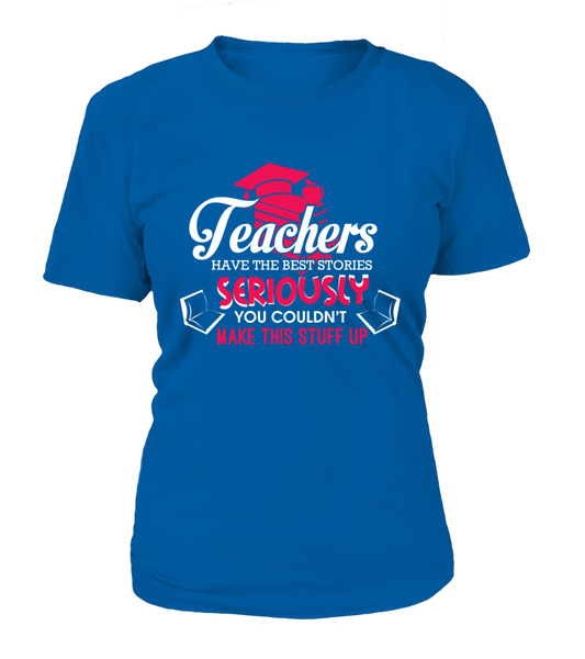 Teachers Have The Best Stories Shirt - Giggle Rich - 12