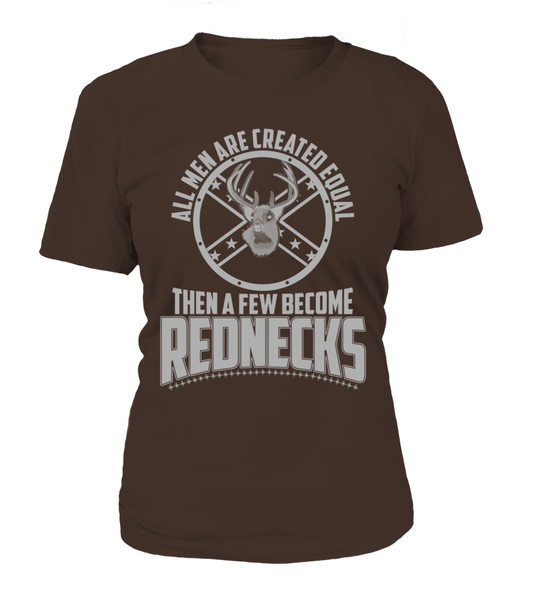 All Men Are Created Equal Then A Few Become Rednecks