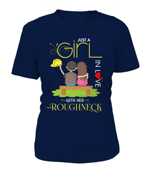 Just A Girl In Love With Her Roughneck Shirt - Giggle Rich - 10