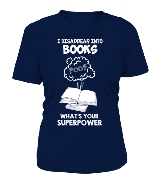 I Disappear Into Books - What's Your Superpower? Shirt - Giggle Rich - 14