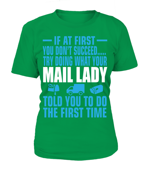 If At First Your Mail Lady Shirt - Giggle Rich - 7