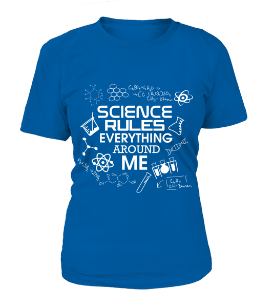 Science Rules Everything Around Me Shirt - Giggle Rich - 14