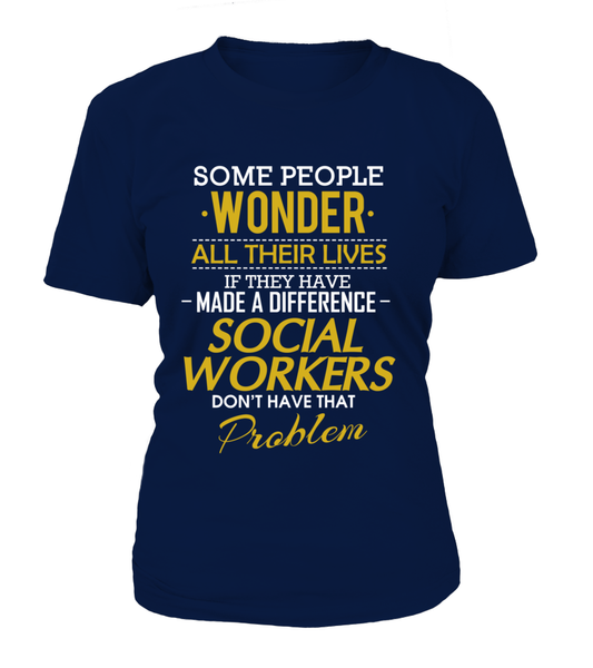 Social Workers Don't Have That Problem. Shirt - Giggle Rich - 9