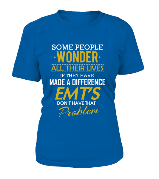 EMT's Don't Have That Problem Shirt - Giggle Rich - 15