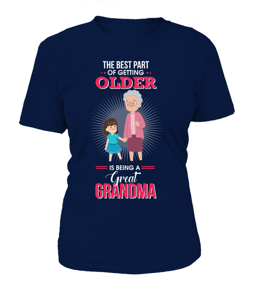 The Best Part Of Getting Older Is Being A Great Grandma