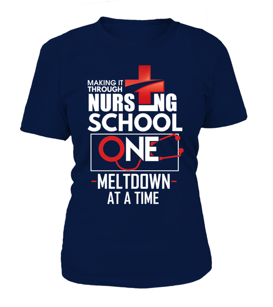 Nursing School One Meltdown At A Time Shirt - Giggle Rich - 11