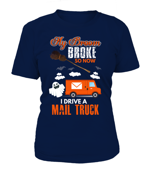 My Broom Broke So Now I Drive A Mail Truck Shirt - Giggle Rich - 10