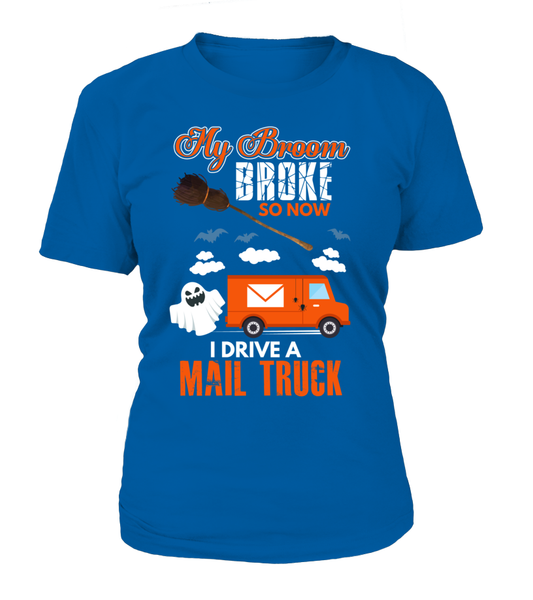 My Broom Broke So Now I Drive A Mail Truck Shirt - Giggle Rich - 11
