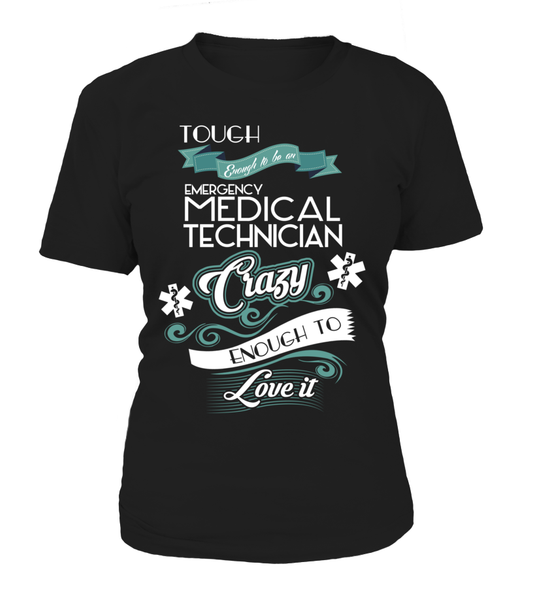 Tough Enough To Be An Emergency Medical Technician Shirt - Giggle Rich - 13